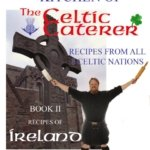 BOOK 2 - RECIPES OF IRELAND COOKBOOK - Recipes From The Celtic Caterer, Chef Eric McBride