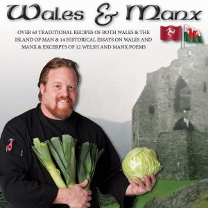 BOOK 3 - TRADITIONAL & ANCIENT RECIPES OF WALES AND MANX COOKBOOK - Recipes From The Celtic Caterer, Chef Eric McBride